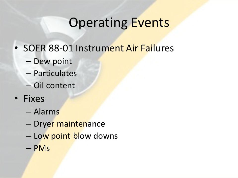 Operating Events SOER 88-01 Instrument Air Failures Fixes Dew point