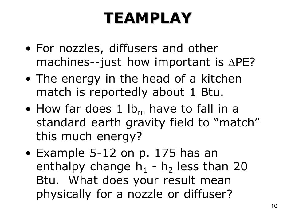 TEAMPLAY For nozzles, diffusers and other machines--just how important is PE The energy in the head of a kitchen match is reportedly about 1 Btu.