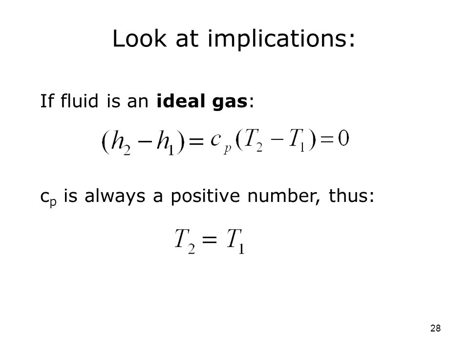 Look at implications: If fluid is an ideal gas: