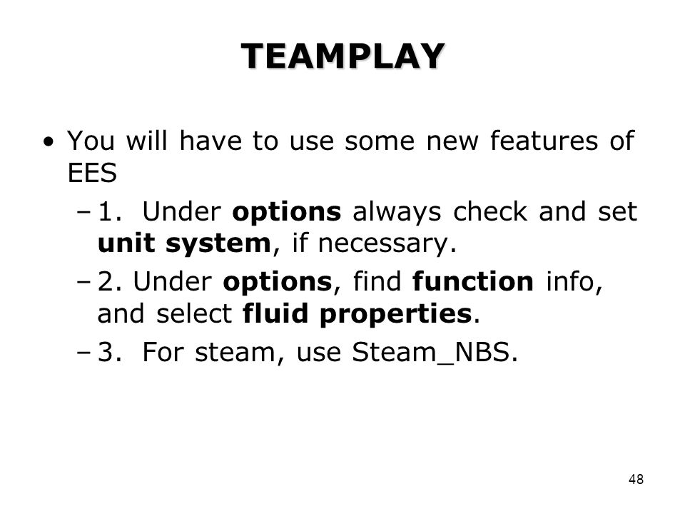 TEAMPLAY You will have to use some new features of EES