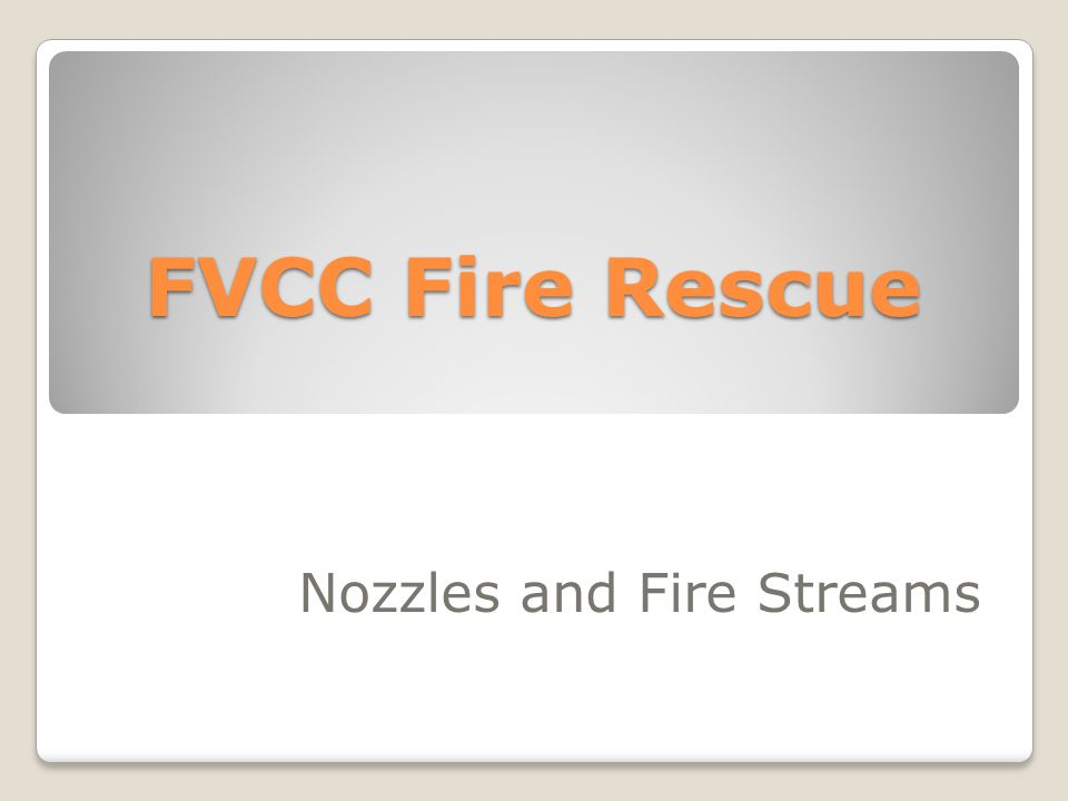 Nozzles and Fire Streams