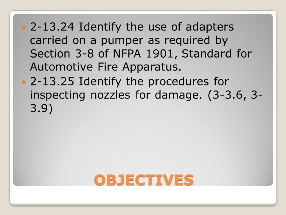 2-13.24 Identify the use of adapters carried on a pumper as required by Section 3-8 of NFPA 1901, Standard for Automotive Fire Apparatus.