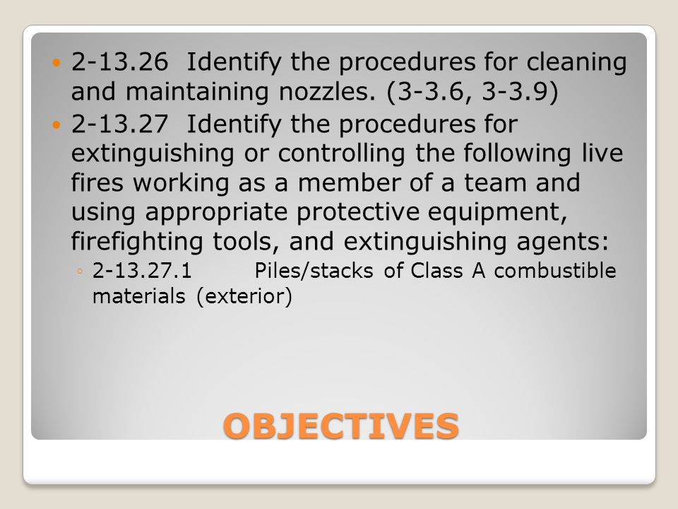 2-13. 26. Identify the procedures for cleaning and maintaining nozzles