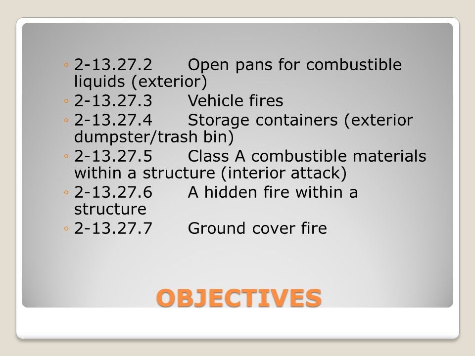 OBJECTIVES 2-13.27.2 Open pans for combustible liquids (exterior)