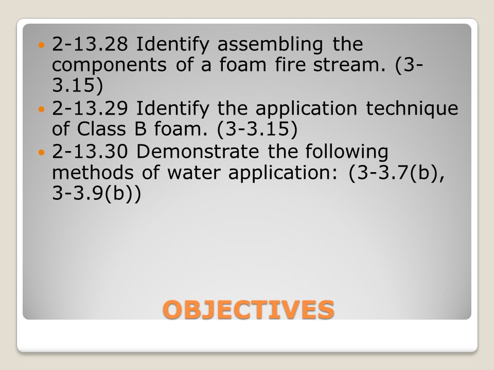 2-13. 28. Identify assembling the components of a foam fire stream