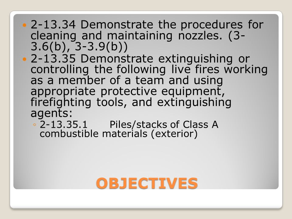 2-13.34 Demonstrate the procedures for cleaning and maintaining nozzles. (3- 3.6(b), 3-3.9(b))