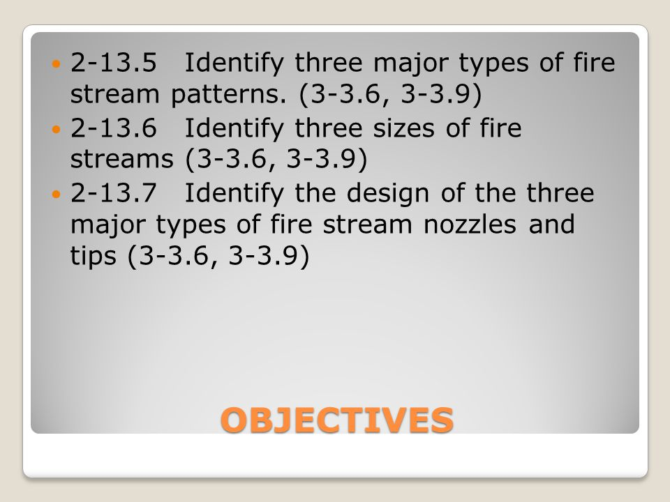 2-13. 5. Identify three major types of fire stream patterns. (3-3