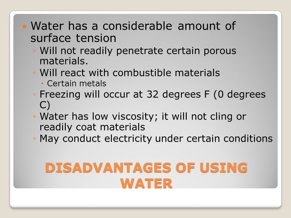 DISADVANTAGES OF USING WATER