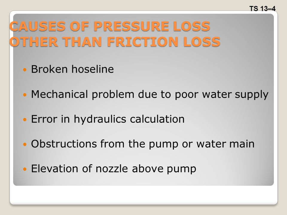 CAUSES OF PRESSURE LOSS OTHER THAN FRICTION LOSS