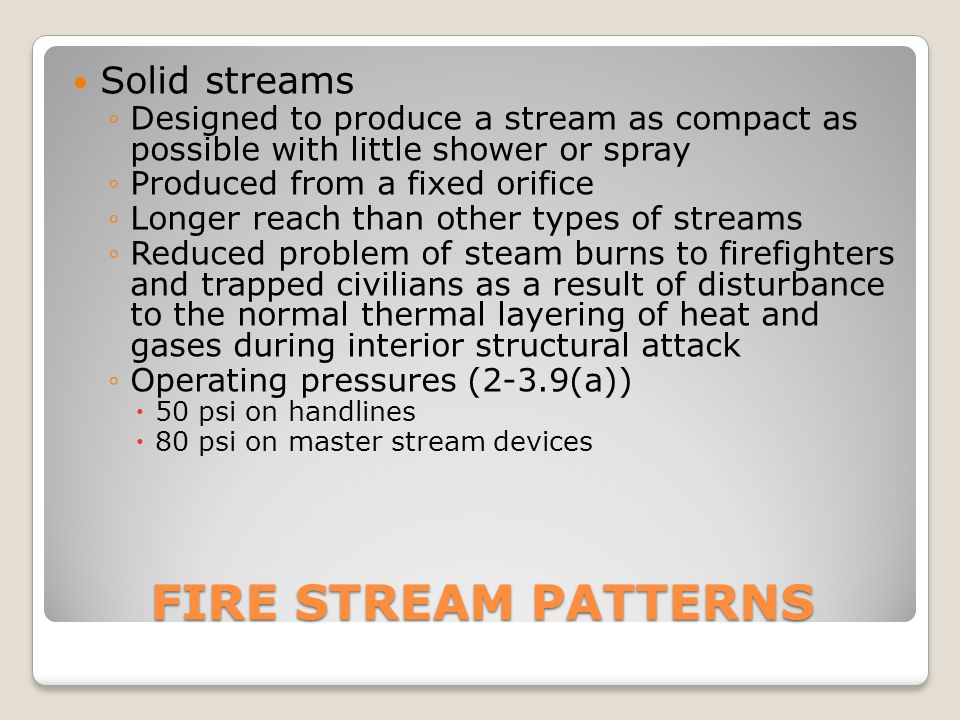 FIRE STREAM PATTERNS Solid streams