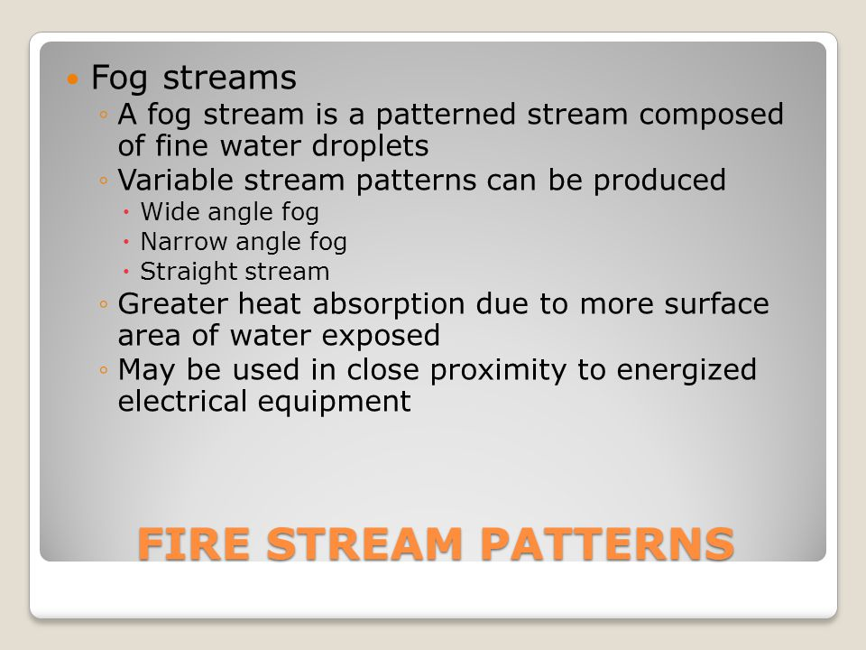 FIRE STREAM PATTERNS Fog streams