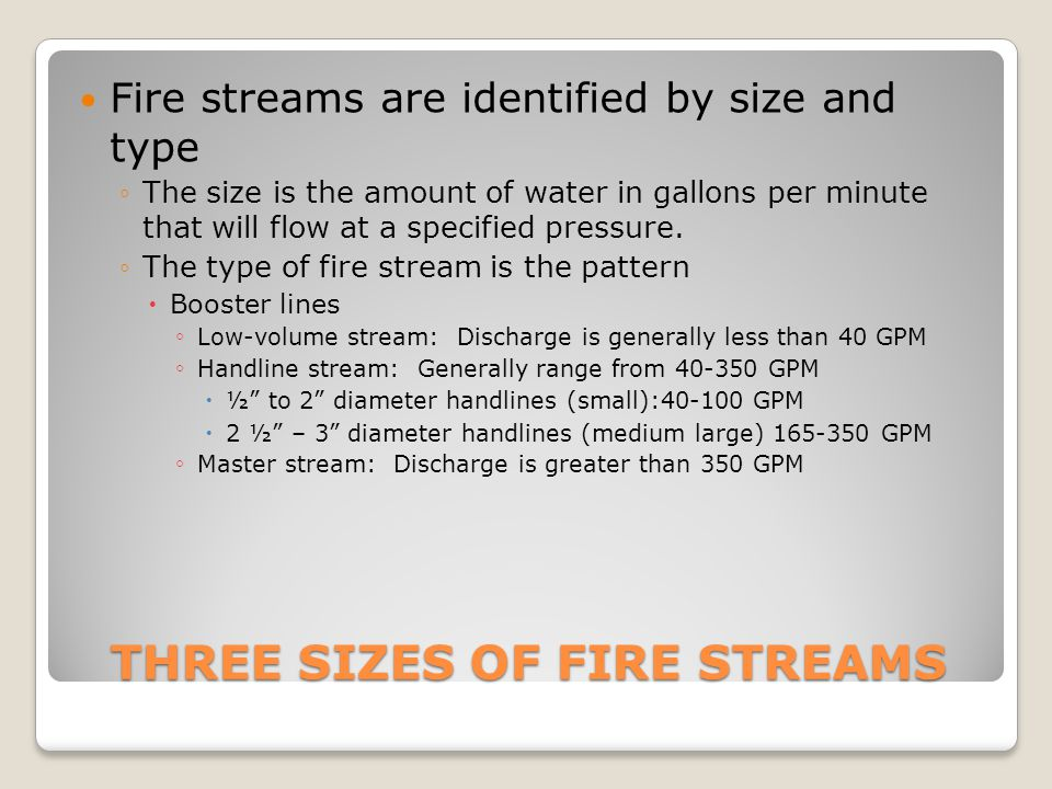THREE SIZES OF FIRE STREAMS