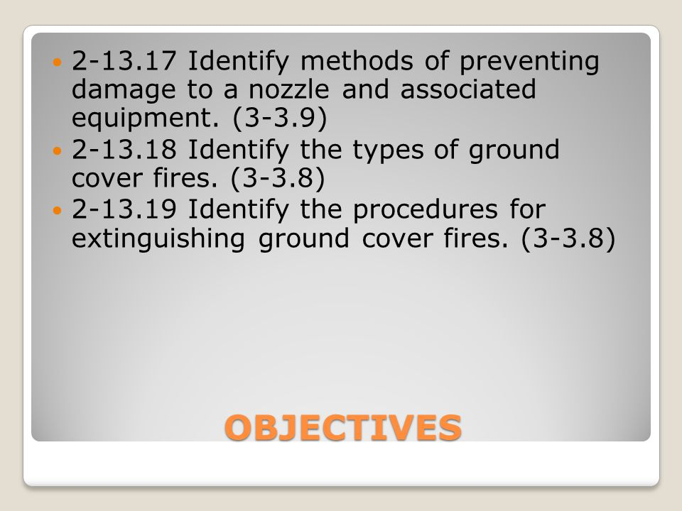 2-13.17 Identify methods of preventing damage to a nozzle and associated equipment. (3-3.9)