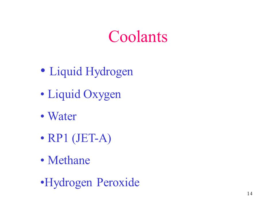 Coolants Liquid Hydrogen Liquid Oxygen Water RP1 (JET-A) Methane