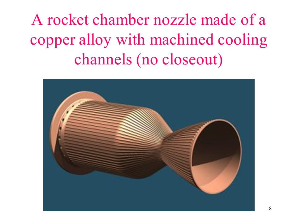A rocket chamber nozzle made of a copper alloy with machined cooling channels (no closeout)