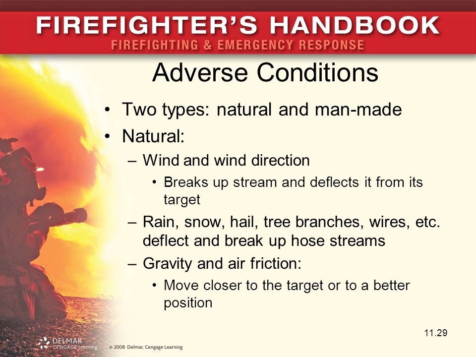 Adverse Conditions Two types: natural and man-made Natural: