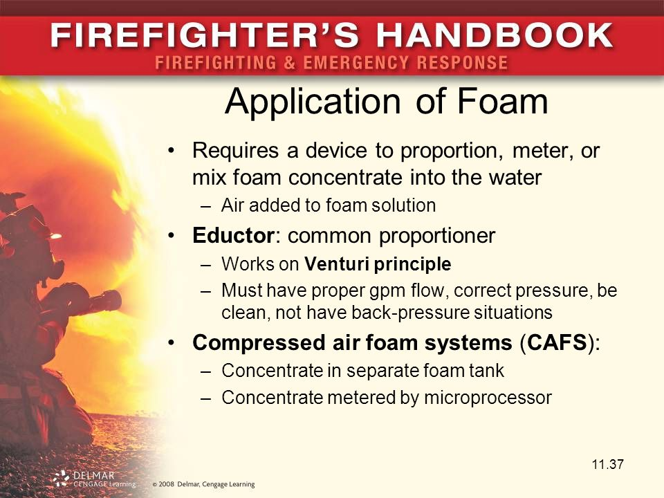 Application of Foam Requires a device to proportion, meter, or mix foam concentrate into the water.