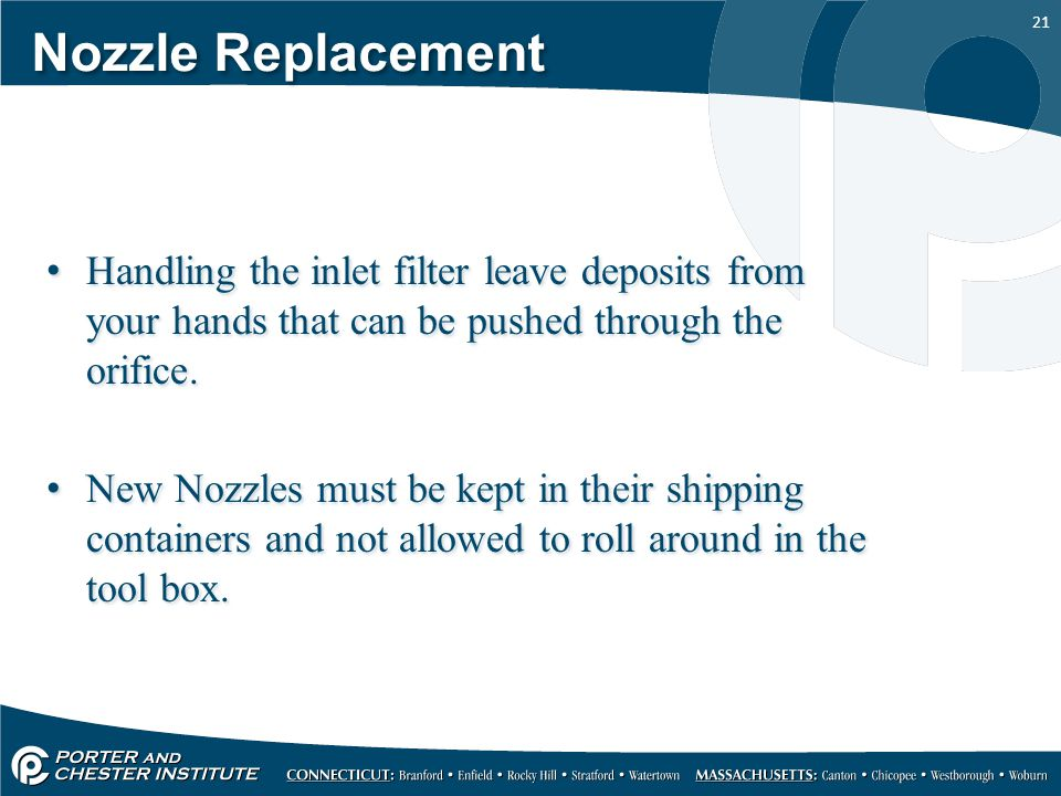 Nozzle Replacement Handling the inlet filter leave deposits from your hands that can be pushed through the orifice.