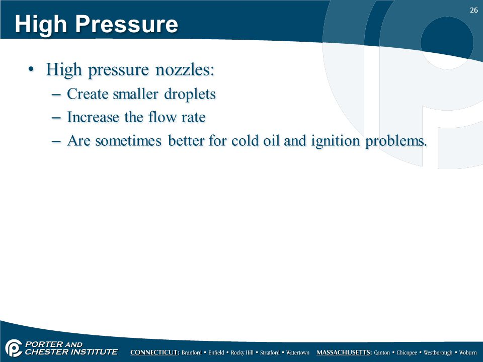 High Pressure High pressure nozzles: Create smaller droplets