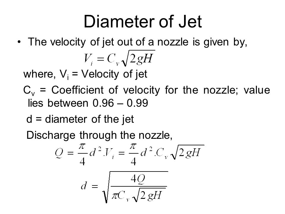 Diameter of Jet The velocity of jet out of a nozzle is given by,
