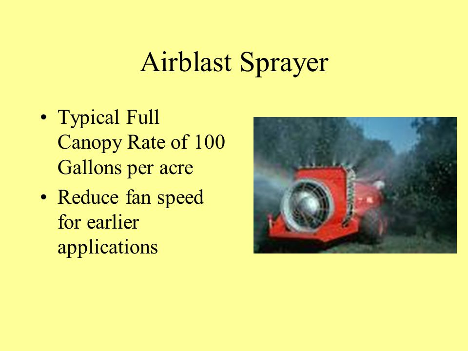 Airblast Sprayer Typical Full Canopy Rate of 100 Gallons per acre