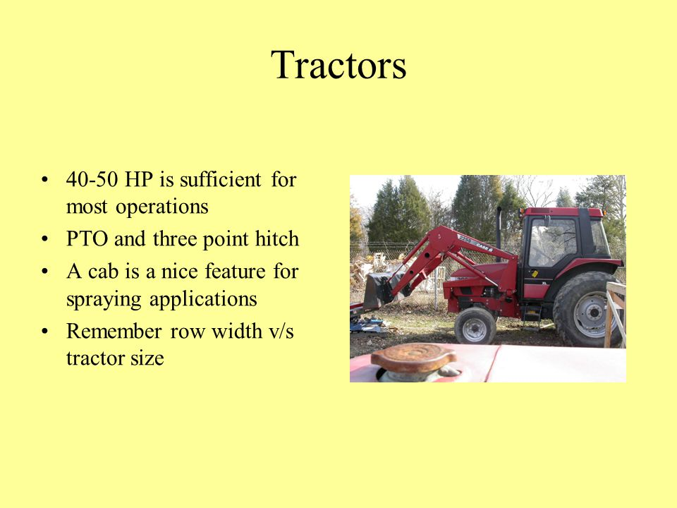 Tractors 40-50 HP is sufficient for most operations