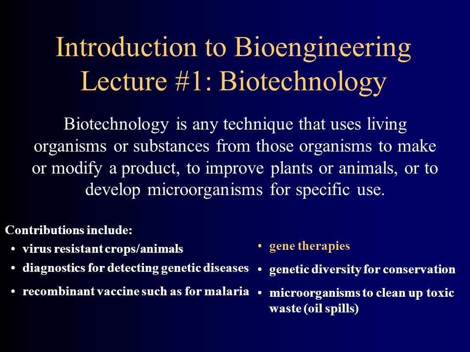 Introduction to Bioengineering Lecture #1: Biotechnology