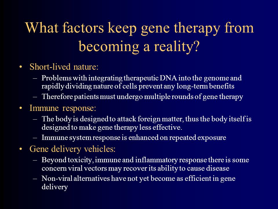 What factors keep gene therapy from becoming a reality