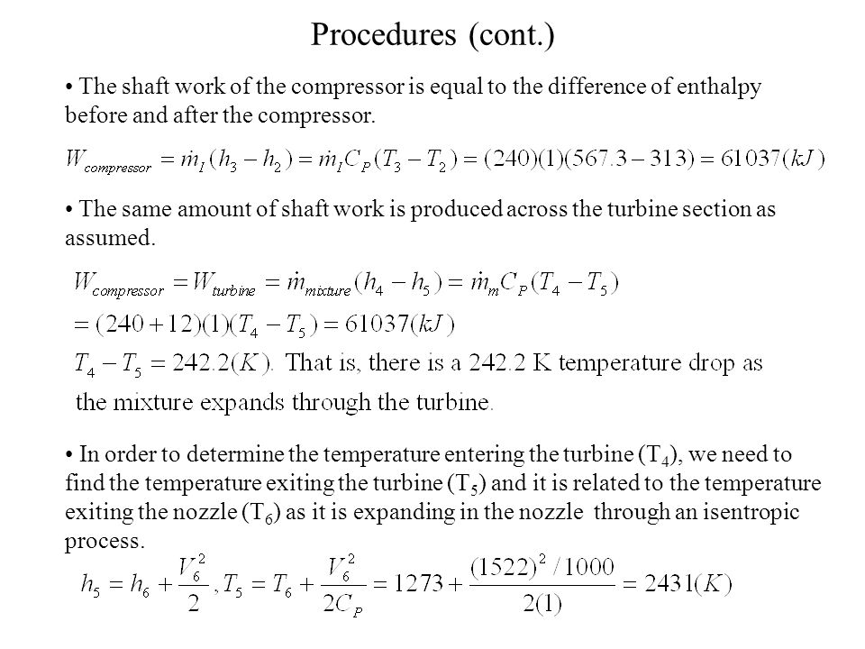 Procedures (cont.) The shaft work of the compressor is equal to the difference of enthalpy before and after the compressor.