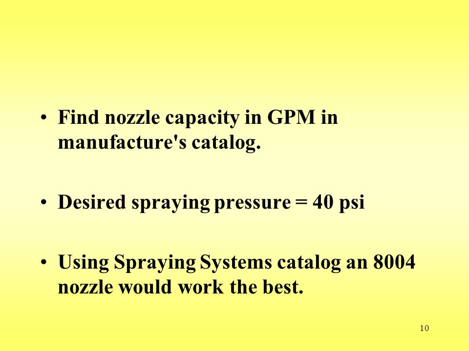 Find nozzle capacity in GPM in manufacture s catalog.