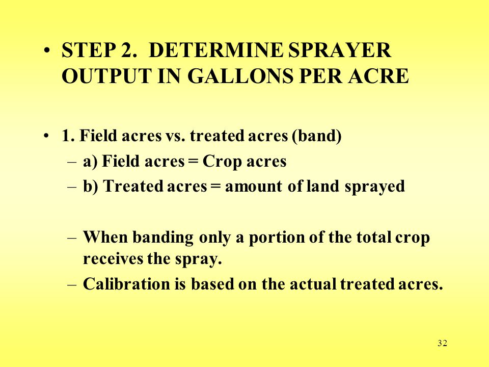 STEP 2. DETERMINE SPRAYER OUTPUT IN GALLONS PER ACRE