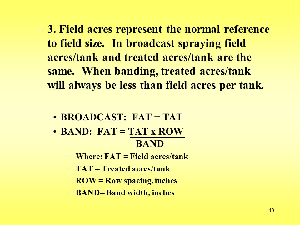 3. Field acres represent the normal reference to field size