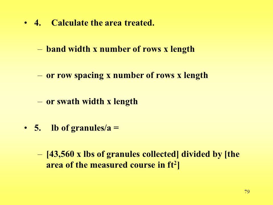 4. Calculate the area treated.