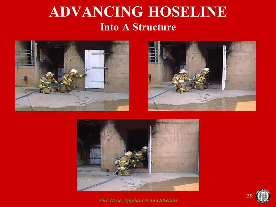ADVANCING HOSELINE Into A Structure