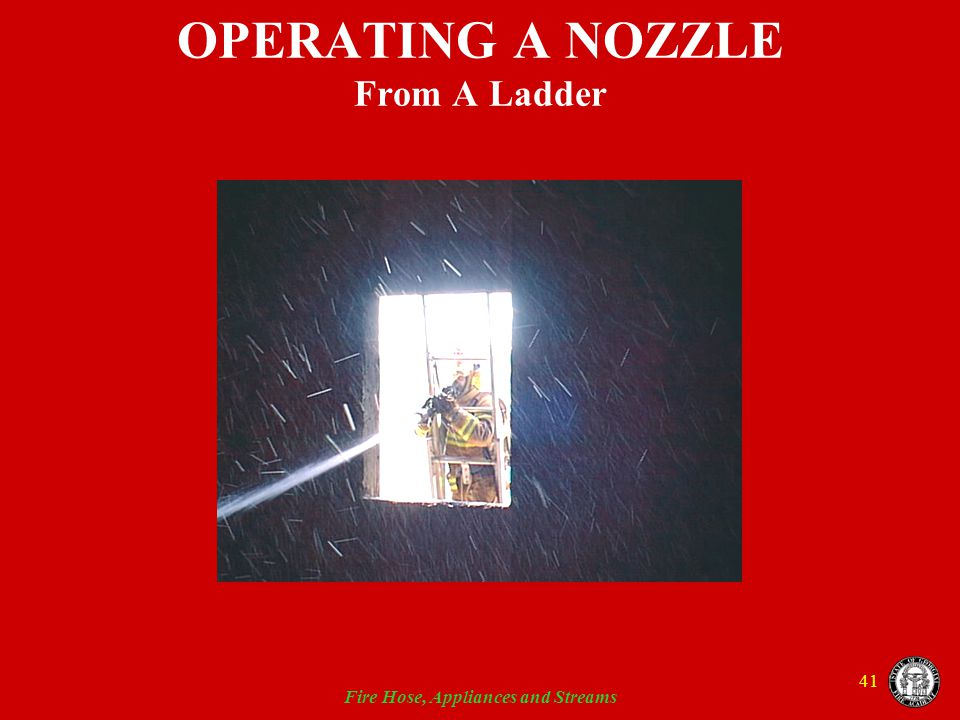 OPERATING A NOZZLE From A Ladder