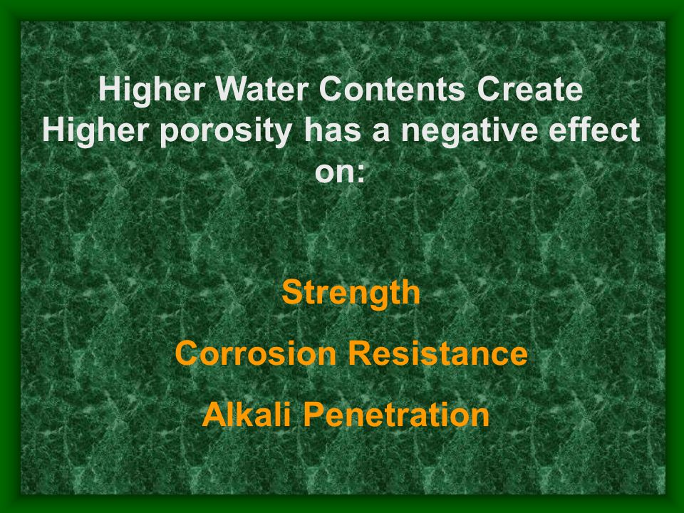 Higher Water Contents Create Higher porosity has a negative effect on: