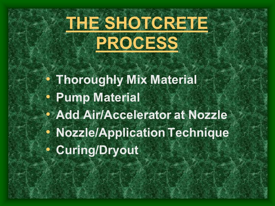 THE SHOTCRETE PROCESS Thoroughly Mix Material Pump Material