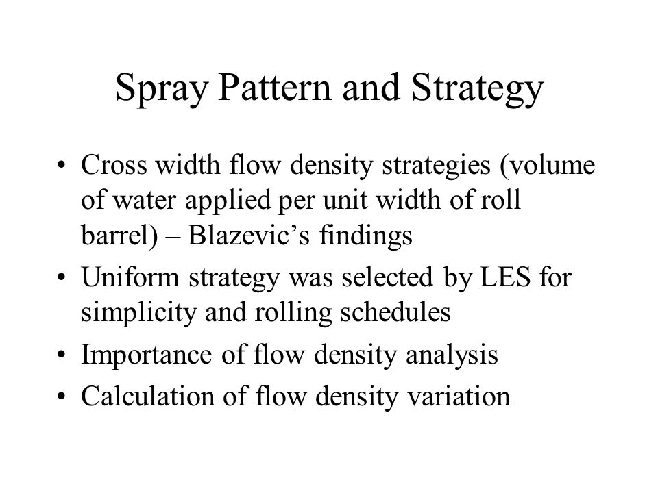 Spray Pattern and Strategy