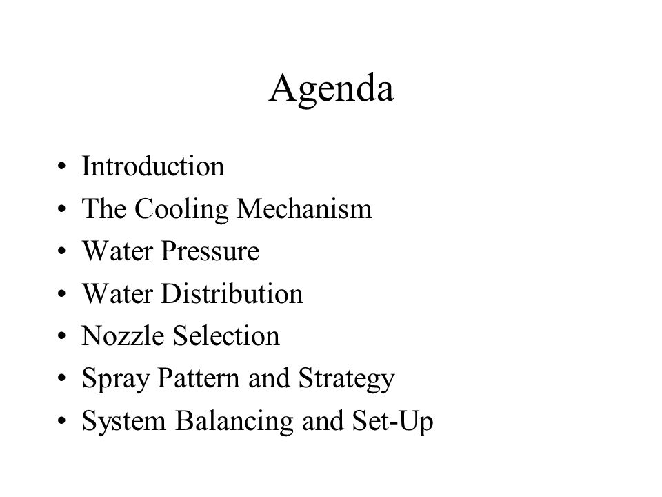 Agenda Introduction The Cooling Mechanism Water Pressure