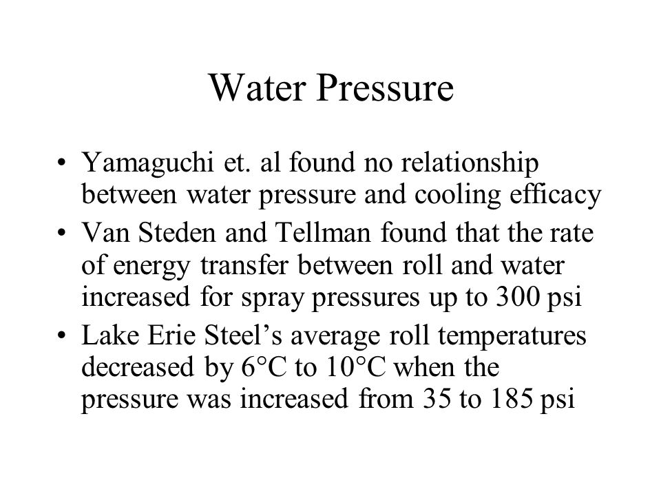 Water Pressure Yamaguchi et. al found no relationship between water pressure and cooling efficacy.