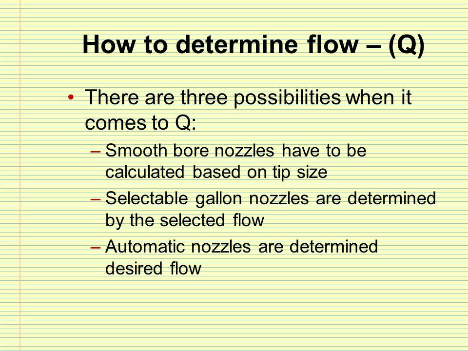 How to determine flow – (Q)