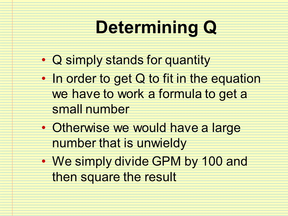 Determining Q Q simply stands for quantity