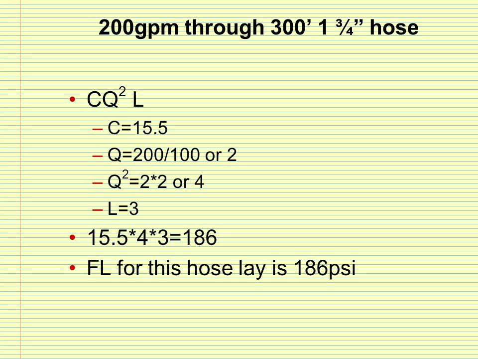 FL for this hose lay is 186psi