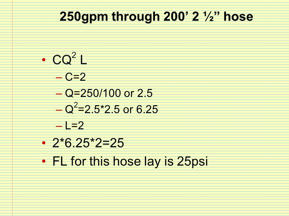 FL for this hose lay is 25psi