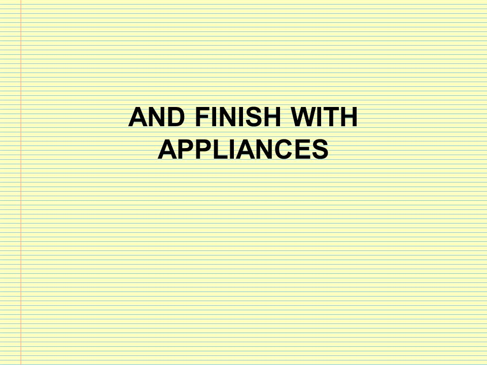 And finish with appliances