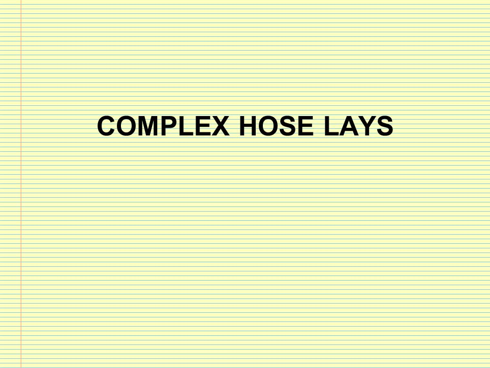 Complex hose lays