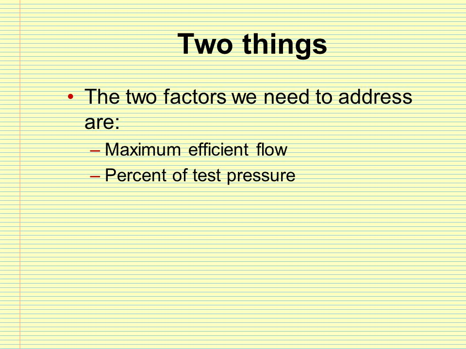 Two things The two factors we need to address are: