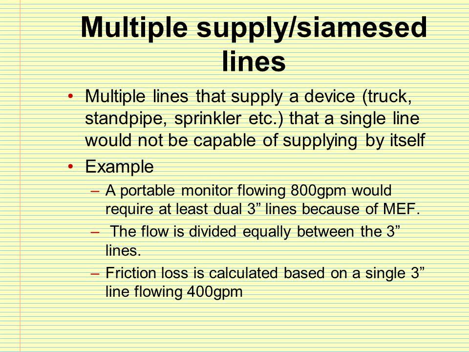 Multiple supply/siamesed lines