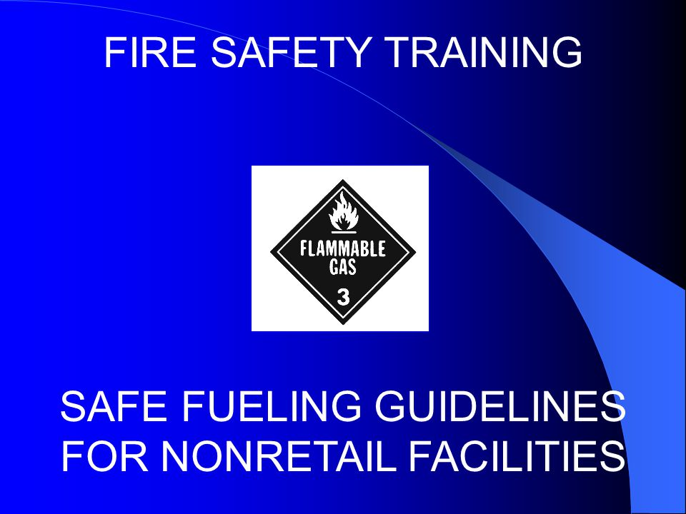 SAFE FUELING GUIDELINES FOR NONRETAIL FACILITIES