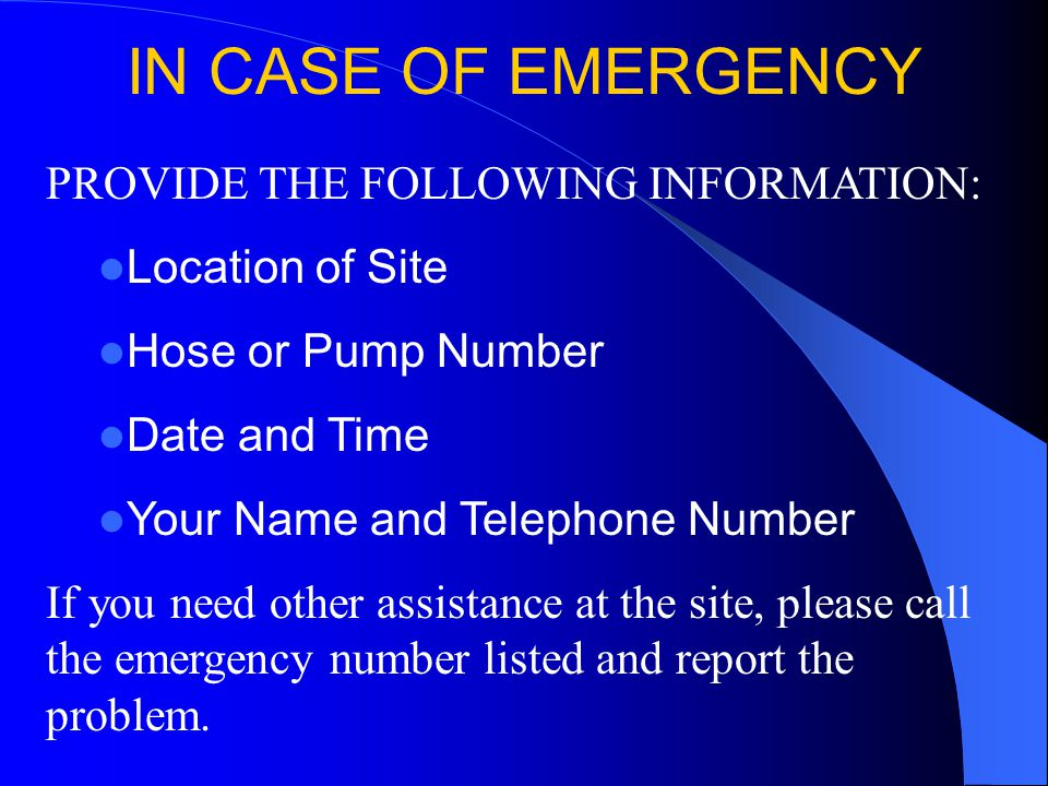 IN CASE OF EMERGENCY PROVIDE THE FOLLOWING INFORMATION: